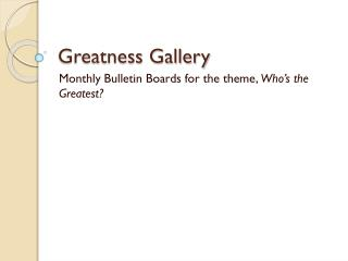 Greatness Gallery