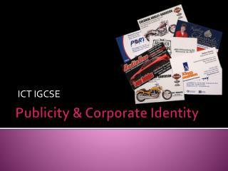 Publicity & Corporate Identity