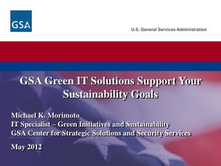 GSA Green IT Solutions Support  Your  Sustainability  Goals