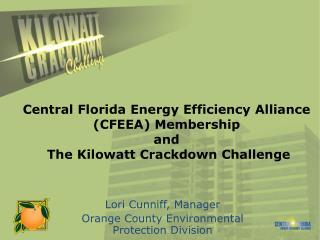 Central Florida Energy Efficiency Alliance (CFEEA) Membership and  The Kilowatt Crackdown Challenge