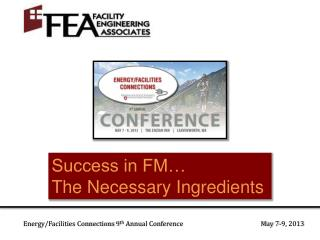 Success in FM� The Necessary Ingredients