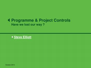 Programme & Project Controls Have  we lost our way ?