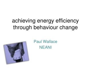 achieving energy efficiency through behaviour change