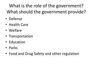 What is the role of the government? What should the government provide?