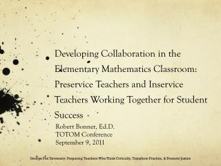 Robert Bonner, Ed.D. TOTOM Conference September 9, 2011