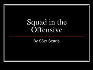 squad in the offensive
