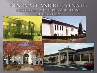 Renovate and Rejuvenate: Surviving a multi-phase building renovation