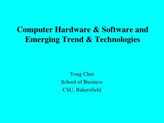 Computer Hardware & Software and Emerging Trend & Technologies