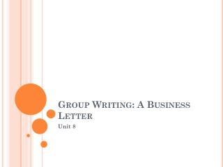 Group Writing: A Business Letter
