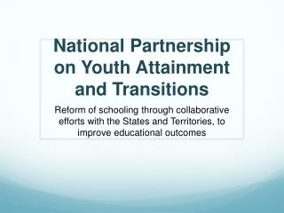 National Partnership on Youth Attainment and Transitions