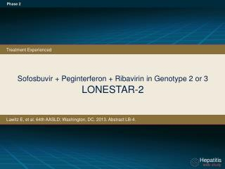 Sofosbuvir + Peginterferon + Ribavirin in Genotype 2 or 3   LONESTAR-2