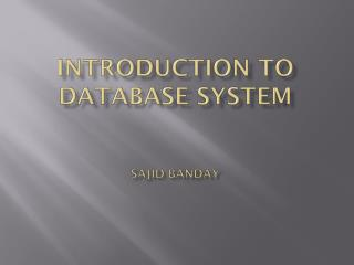 Introduction to database System Sajid Banday