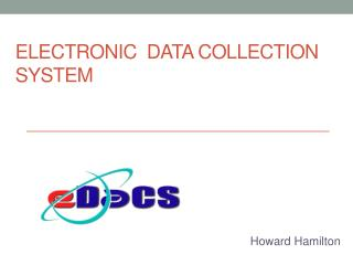 Electronic  Data Collection System