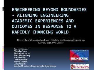 Engineering Beyond Boundaries - Aligning Engineering Academic Experiences and Outcomes in Response to a Rapidly Changin