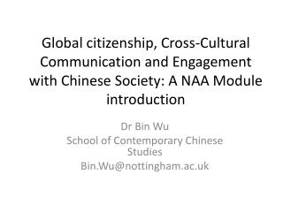 Global citizenship, Cross-Cultural Communication and Engagement with Chinese Society: A NAA Module introduction