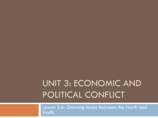 Unit 3: economic and political conflict