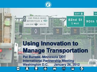 Using Innovation to Manage Transportation