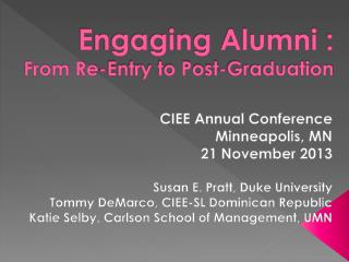 Engaging Alumni :  From Re-Entry to Post-Graduation