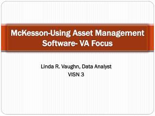 McKesson-Using Asset Management Software- VA Focus