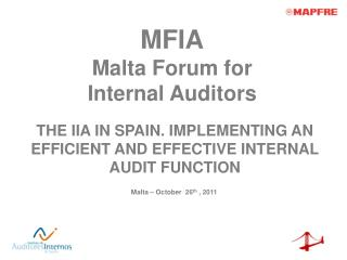 THE IIA IN SPAIN. IMPLEMENTING AN EFFICIENT AND EFFECTIVE INTERNAL AUDIT FUNCTION