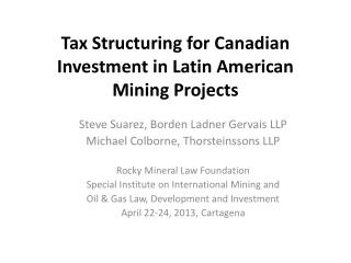 Tax Structuring for Canadian Investment in Latin American Mining Projects