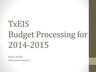 TxEIS  Budget Processing for  2014-2015