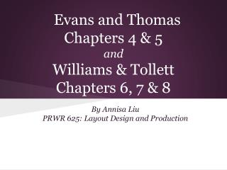 Evans and Thomas Chapters 4 & 5 and Williams & Tollett Chapters 6, 7 & 8