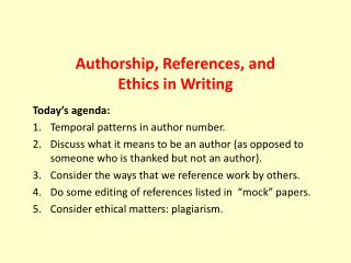 Authorship, References, and  Ethics in Writing
