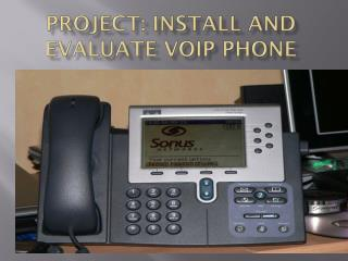 Project: Install and Evaluate VOIP Phone