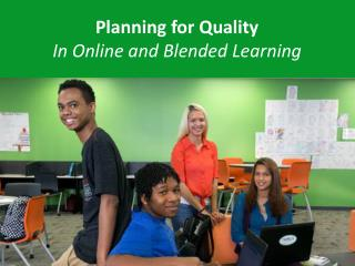Planning for Quality  In Online and Blended Learning