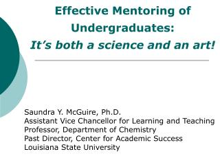 Effective Mentoring of Undergraduates:   It's both a science and an art!