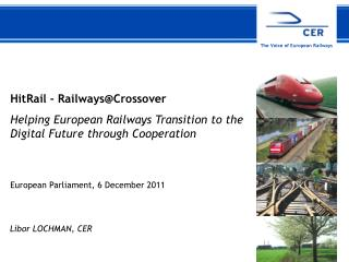 HitRail  -  Railways@Crossover Helping European Railways Transition to the Digital Future through  Cooperation