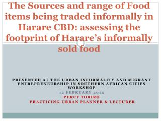 The  Sources and range of  Food items being traded  informally in Harare CBD:  assessing the footprint of Harare's info