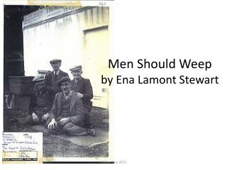 Men Should Weep by  Ena  Lamont Stewart