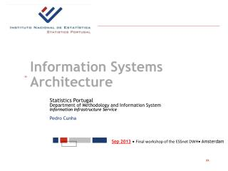 Statistics Portugal Department of Methodology and Information System Information Infrastructure  Service Pedro Cunha