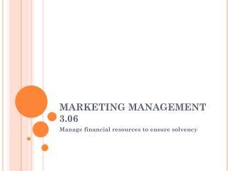 MARKETING MANAGEMENT 3.06