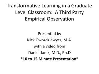 Transformative Learning in a Graduate Level Classroom:  A Third Party Empirical Observation