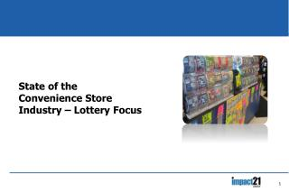 State of the Convenience Store Industry – Lottery Focus