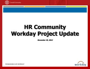 HR Community  Workday Project Update  November 29, 2012