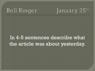Bell Ringer		  January 25 th