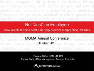 "Not ""Just"" an Employee How  medical office  s taff  c an  h elp  p revent  m alpractice  l awsuits"