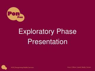 Exploratory Phase Presentation