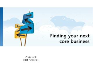 Finding your next core business