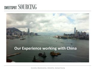 Our Experience working with China