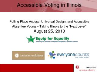 Accessible Voting in Illinois Polling Place Access, Universal Design, and Accessible Absentee Voting – Taking Illinois