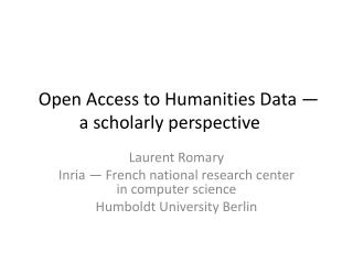 Open Access to Humanities Data — a scholarly perspective