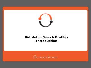 Bid Match Search Profiles Introduction