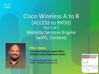 Cisco Wireless A to B (ACCESS to BYOD) Part 2 of 3 Mobility Services Engine ( wIPS , Context)