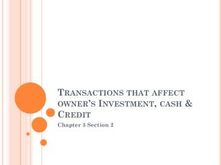Transactions that affect owner's Investment, cash & Credit