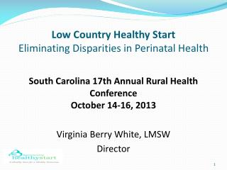 Low Country Healthy Start Eliminating Disparities in Perinatal Health